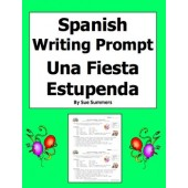 Spanish Writing Prompt - A Great Party - Una Fiesta Estupenda