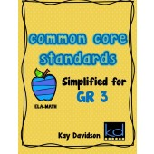 COMMON CORE Standards--Simplified for Grade 3 by Kay Davidson